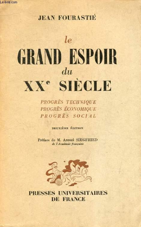 LE GRAND ESPOIR DU XXe SIECLE, Progrès Technique, Progrès Economique, Progrès Social