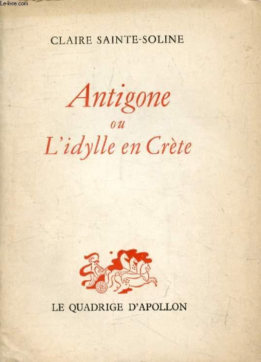 ANTIGONE, OU L'IDYLLE EN CRETE