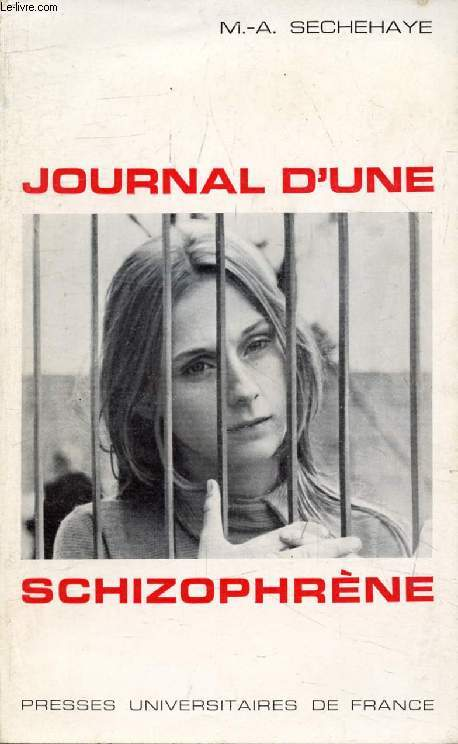 JOURNAL D'UNE SCHIZOPHRENE, Auto-Observation d'une Schizophrène Pendant le Traitement Psychothérapique