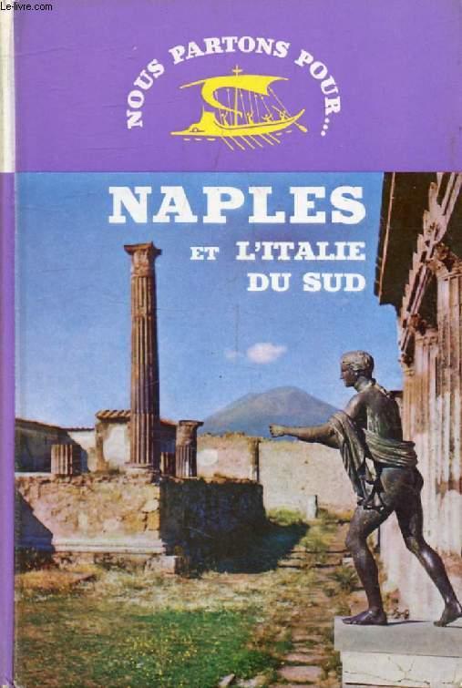 NAPLES ET L'ITALIE DU SUD (Nous Partons Pour)