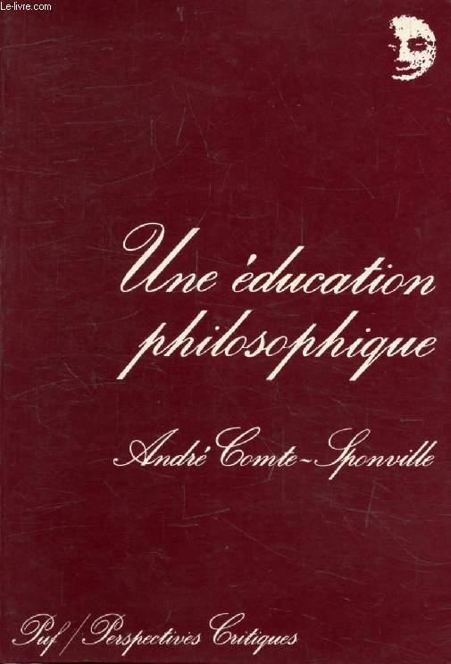 UNE EDUCATION PHILOSOPHIQUE ET AUTRES ARTICLES (Perspectives Critiques)