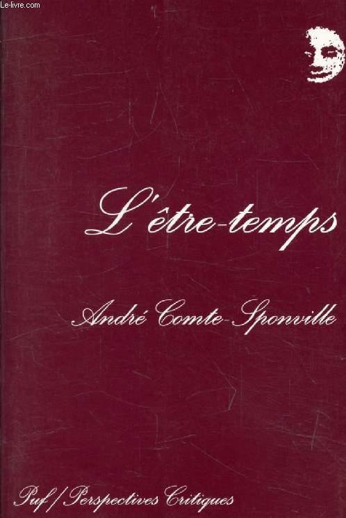 L'ETRE-TEMPS, QUELQUES REFLEXIONS SUR LE TEMPS DE LA CONSCIENCE (Perspectives Critiques)