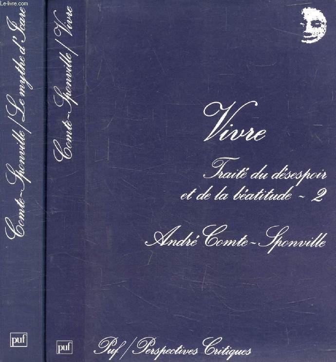 LE MYTHE D'ICARE / VIVRE (Traité du Désespoir et de la Béatitude, 2 tomes) (Perspectives Critiques)