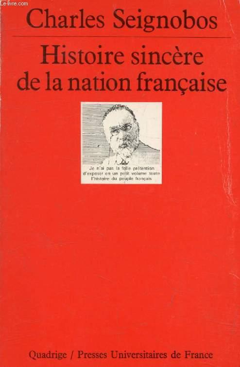 HISTOIRE SINCERE DE LA NATION FRANCAISE, Essai d'une Histoire de l'Evolution du Peuple Français (Quadrige)