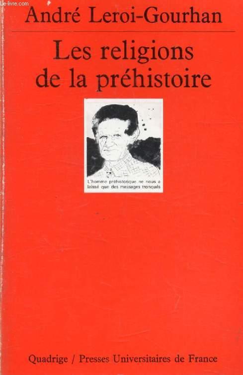 LES RELIGIONS DE LA PREHISTOIRE, Paléolithique (Quadrige)