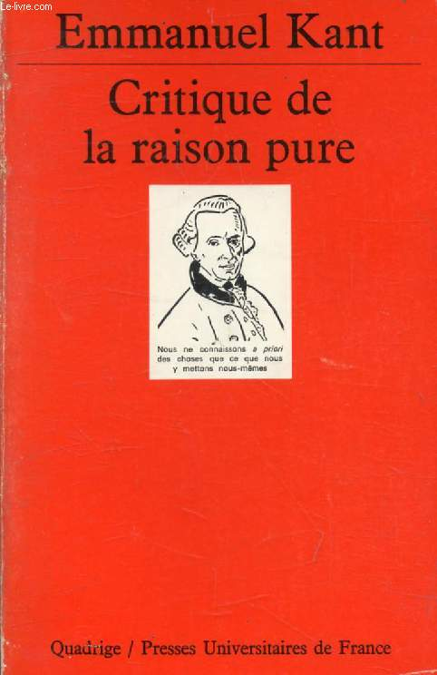 CRITIQUE DE LA RAISON PURE (Quadrige)