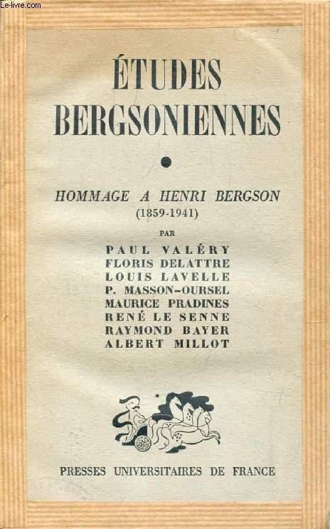 ETUDES BERGSONIENNES, HOMMAGE A HENRI BERGSON (1859-1941)