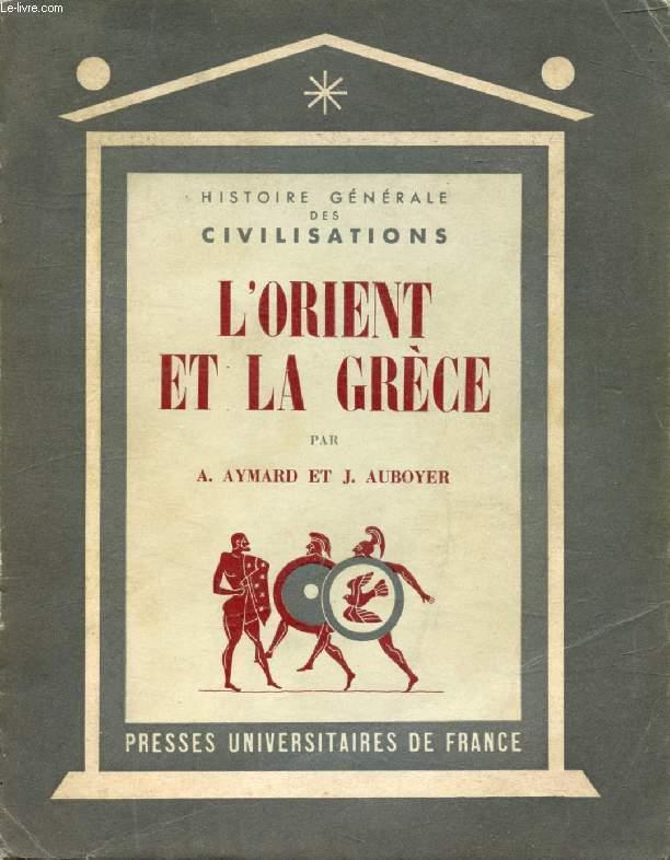 L'ORIENT ET LA GRECE ANTIQUE (HISTOIRE GENERALE DES CIVILISATIONS, TOME I)