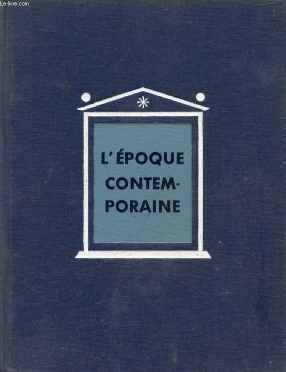 L'EPOQUE CONTEMPORAINE, A LA RECHERCHE D'UNE CIVILISATION NOUVELLE (HISTOIRE GENERALE DES CIVILISATIONS, TOME VII)