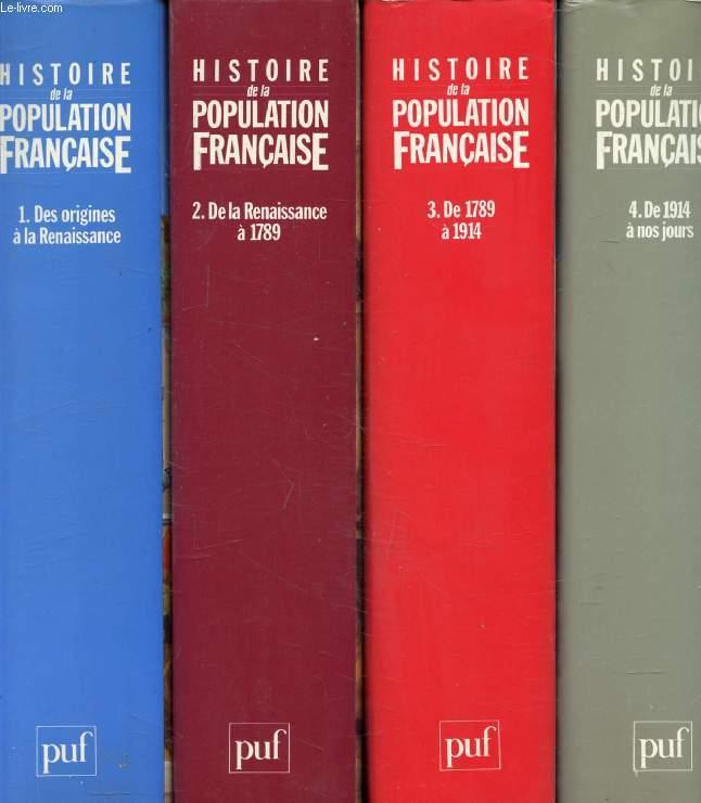 HISTOIRE DE LA POPULATION FRANCAISE, 4 TOMES (DES ORIGINES A LA RENAISSANCE / DE LA RENAISSANCE A 1789 / DE 1789 A 1914 / DE 1914 A NOS JOURS) (COMPLET)