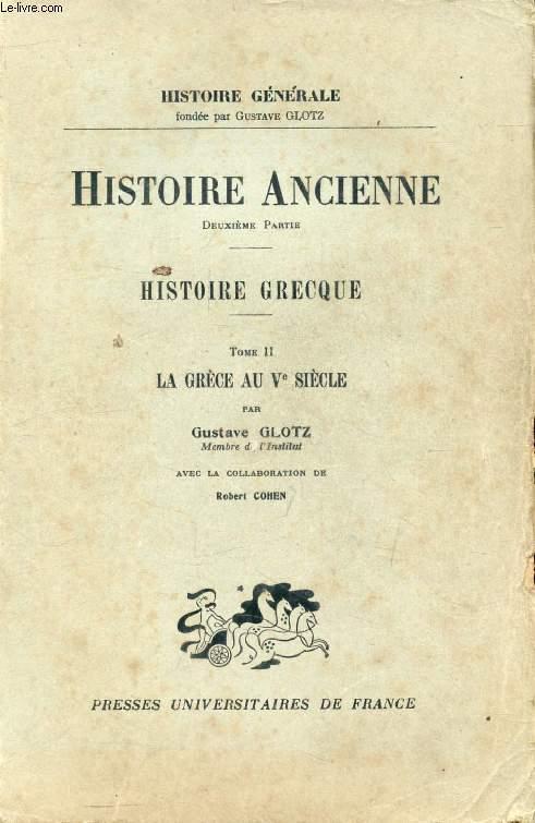HISTOIRE ANCIENNE, 2e PARTIE, HISTOIRE GRECQUE, TOME II, LA GRECE AU Ve SIECLE