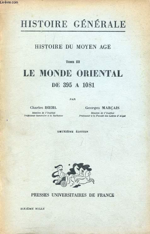 HISTOIRE DU MOYEN AGE, TOME III, L'EUROPE ORIENTAL DE 395 A 1081