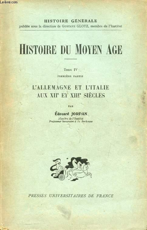 HISTOIRE DU MOYEN AGE, TOME IV, 1re & 2e PARTIES: L'ALLEMAGNE ET L'ITALIE AUX XIIe ET XIIIe SIECLES / L'ESSOR DES ETATS D'OCCIDENT (2 VOLUMES)