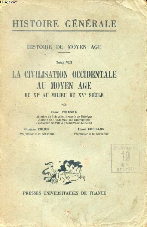 HISTOIRE DU MOYEN AGE, TOME VIII, LA CIVILISATION OCCIDENTALE AU MOYEN AGE, DU XIe AU MILIEU DU XVe SIECLE