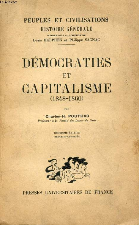 DEMOCRATIES ET CAPITALISME (1848-1860) (PEUPLES ET CIVILISATIONS, HISTOIRE GENERALE, XVI)