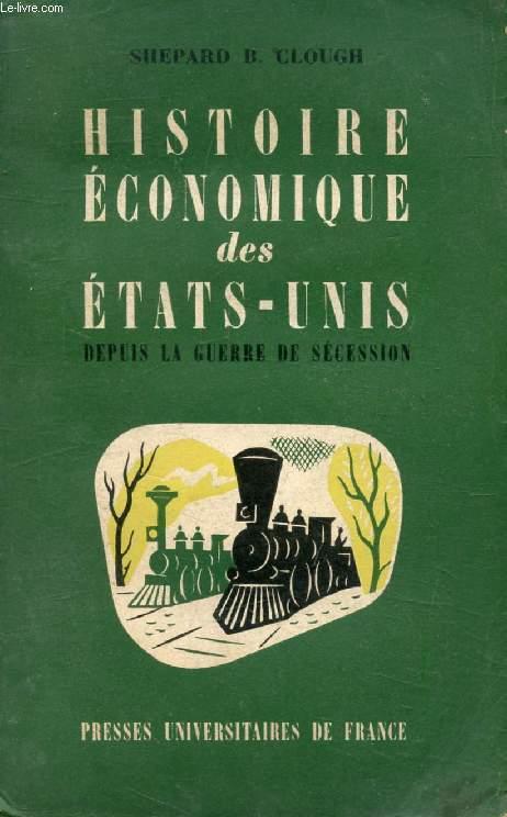 HISTOIRE ECONOMIQUE DES ETATS-UNIS DEPUIS LA GUERRE DE SECESSION (1865-1952)