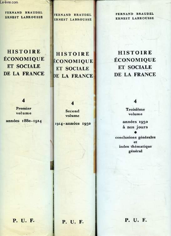 HISTOIRE ECONOMIQUE ET SOCIALE DE LA FRANCE, TOME IV, L'ERE INDUSTRIELLE ET LA SOCIETE D'AUJOURD'HUI (1880-1980), 3 VOLUMES