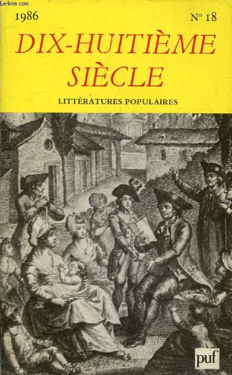 DIX-HUITIEME SIECLE, N° 18, 1986, LITTERATURES POPULAIRES