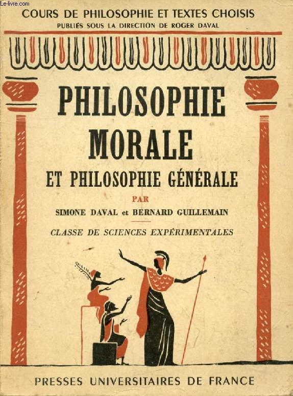 PHILOSOPHIE MORALE ET PHILOSOPHIE GENERALE, CLASSE DE SCIENCES EXPERIMENTALES