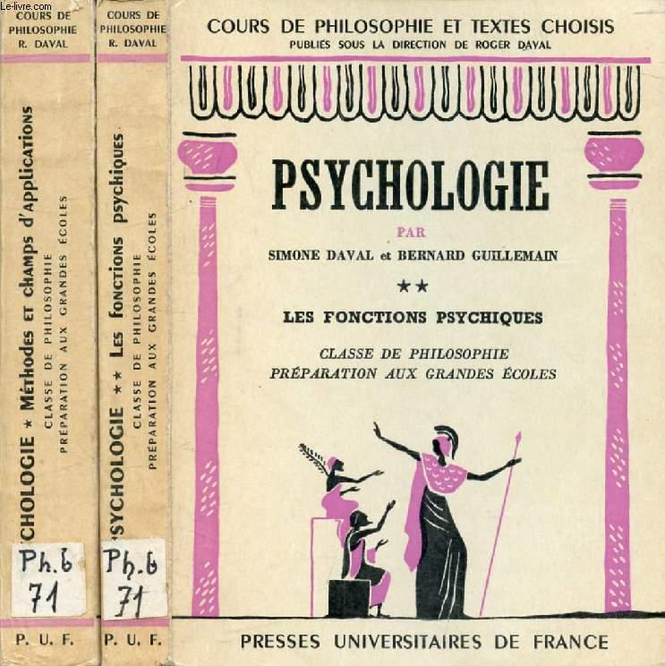 PSYCHOLOGIE, 2 TOMES (METHODES ET CHAMPS D'APPLICATIONS / LES FONCTIONS PSYCHIQUES), CLASSE DE PHILOSOPHIE ET PREPARATION AUX G.E.