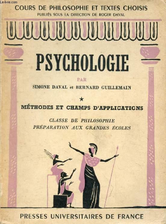 PSYCHOLOGIE, TOME I, METHODES ET CHAMPS D'APPLICATIONS, CLASSE DE PHILOSOPHIE ET PREPARATION AUX G.E.