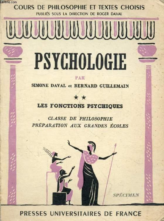 PSYCHOLOGIE, TOME II, LES FONCTIONS PSYCHIQUES, CLASSE DE PHILOSOPHIE ET PREPARATION AUX G.E.