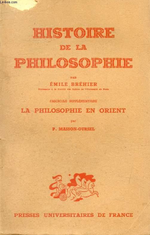 HISTOIRE DE LA PHILOSOPHIE, FASCICULE SUPPLEMENTAIRE, LA PHILOSOPHIE EN ORIENT