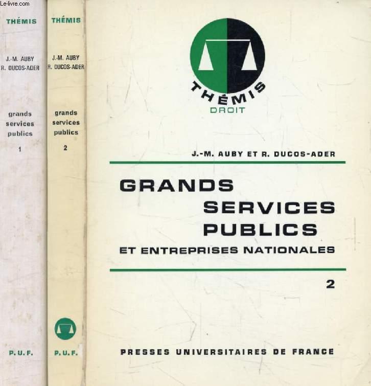 GRANDS SERVICES PUBLICS ET ENTREPRISES NATIONALES, 2 TOMES (Thémis)