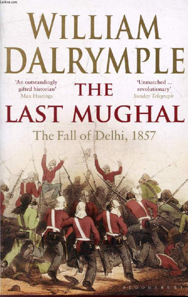 THE LAST MUGHAL, The Fall of Delhi, 1857