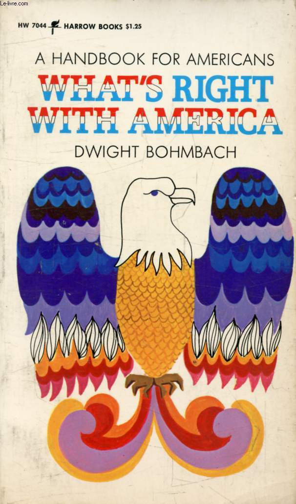 WHAT'S RIGHT WITH AMERICA, A Handbook for Americans