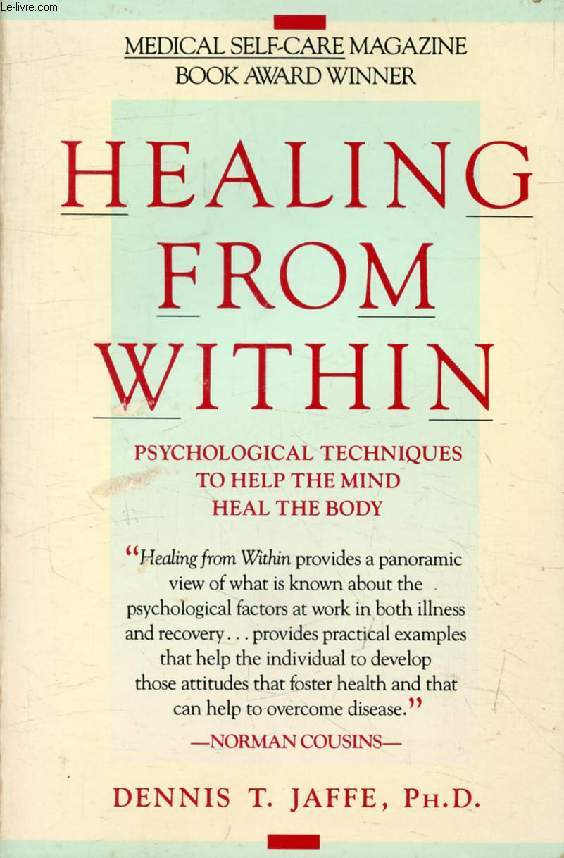 HEALING FROM WITHIN, Psychological Techniques You Can Use to Help the Mind Heal the Body