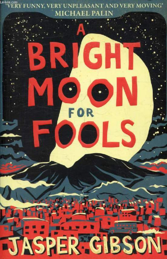 A BRIFGHT MOON FOR FOOLS