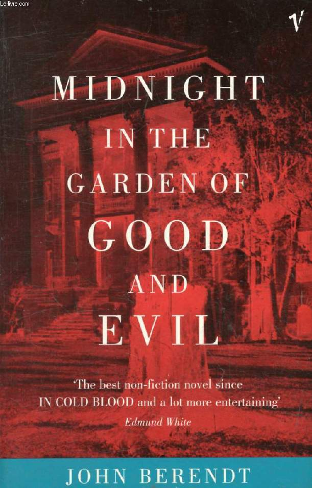 MIDNIGHT IN THE GARDEN OF GOOD AND EVIL, A Savannah Story