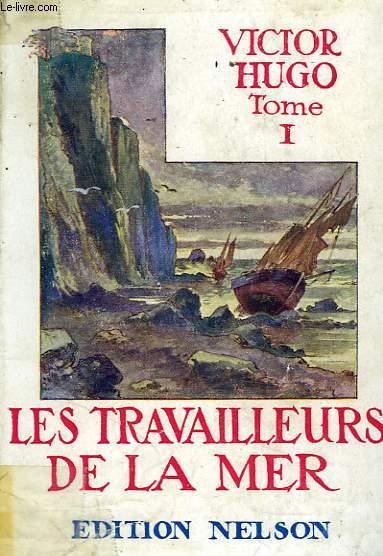 Les travailleurs de la mer, tome 1.