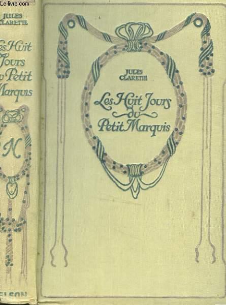 Les huit jours du petit marquis / Carlos et Cornélius.