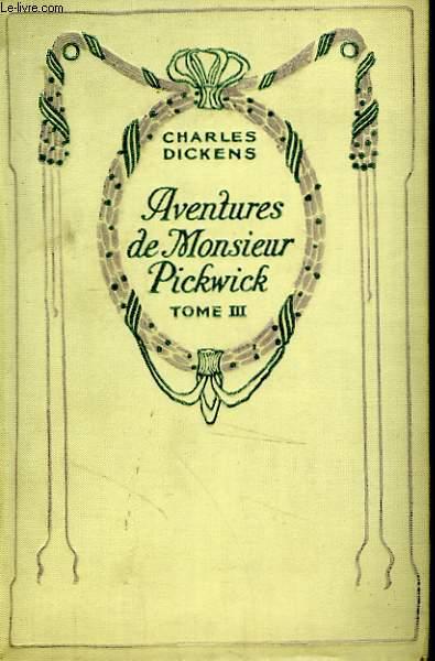 Aventures de Monsieur Pickwick, tome 3.