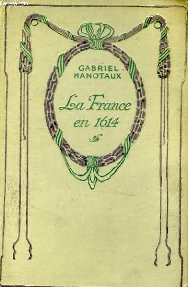 La France en 1614 (la France ou la royauté avant Richelieu).