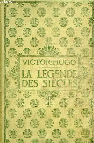 La légende des siècles, tome 1.