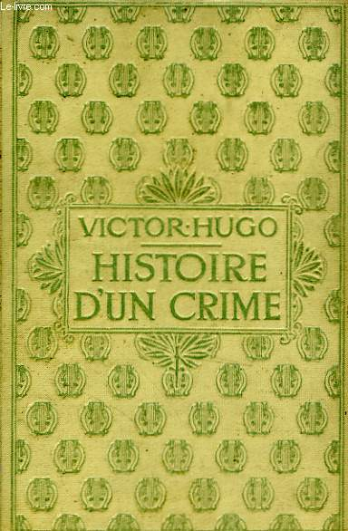 Histoire d'un crime.