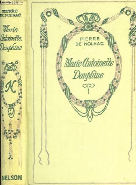 Marie Antoinette Dauphine.