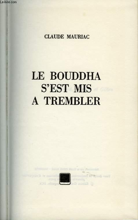 LE BOUDDHA S EST MIS A TERMBLER