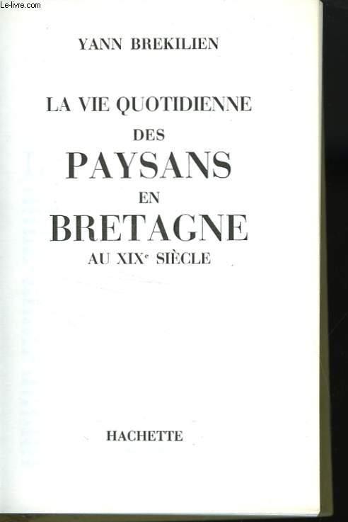 LA VIE QUOTIDIENNE DES PAYSANS EN BRETAGNE AU XIXè SIECLE