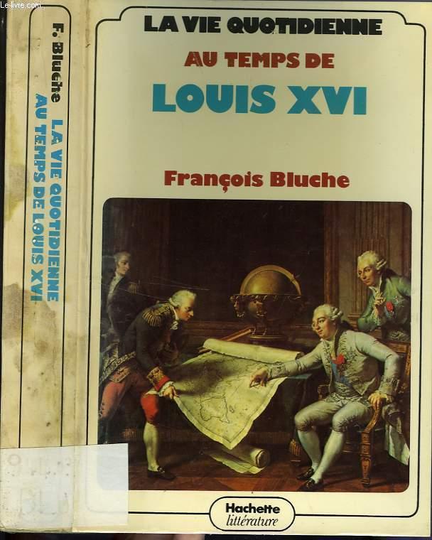 LA VIE QUOTIDIENNE AU TEMPS DE LOUIS XVI
