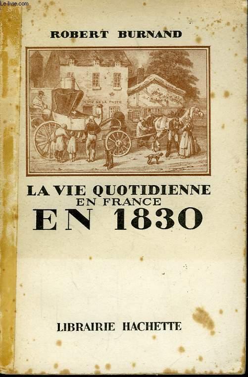 LA VIE QUOTIDIENNE EN FRANCE EN 1830