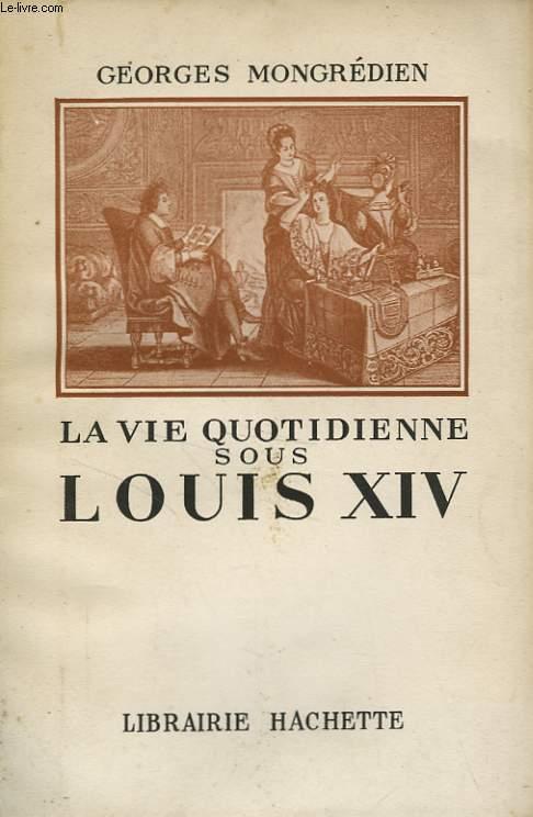 LA VIE QUOTIDIENNE SOUS LOUIS XIV