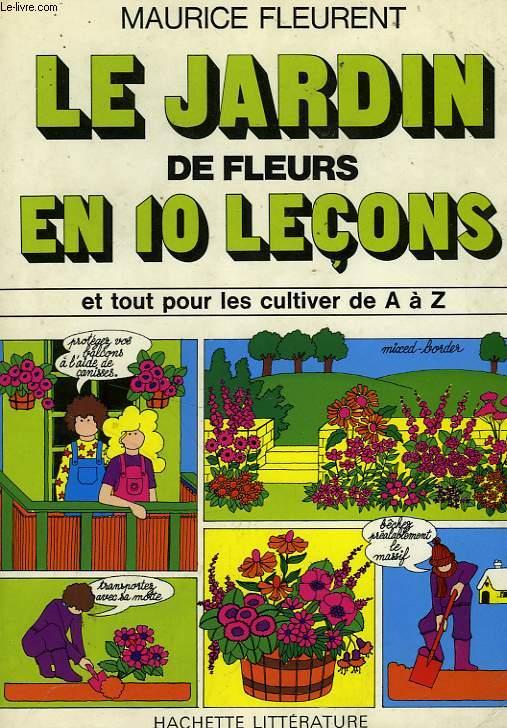 LE JARDIN DE FLEURS EN 10 LECONS