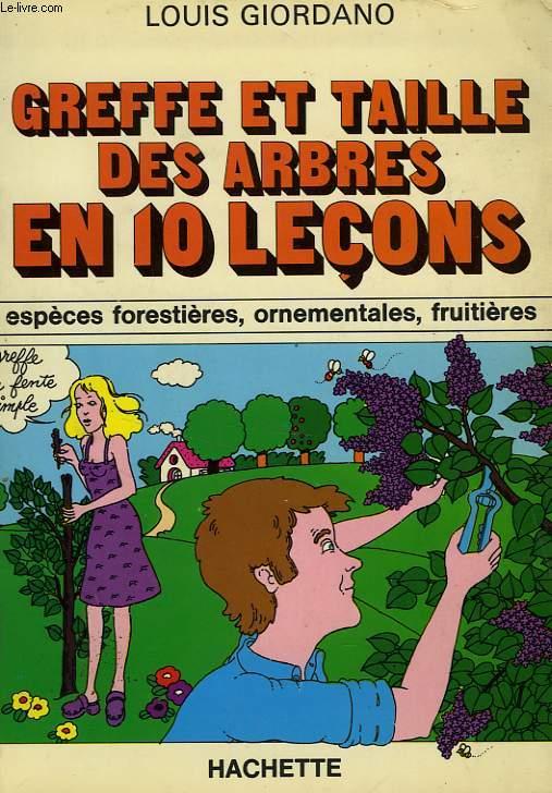 GREFFE ET TAILLE DES ARBRES EN 10 LECONS
