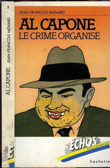 AL CAPONE, LE CRIME ORGANISE