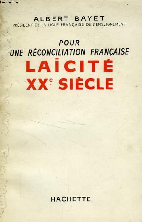 POUR LA RECONCILIATION FRANCAISE - LAÏCITÉ XXè SIECLE