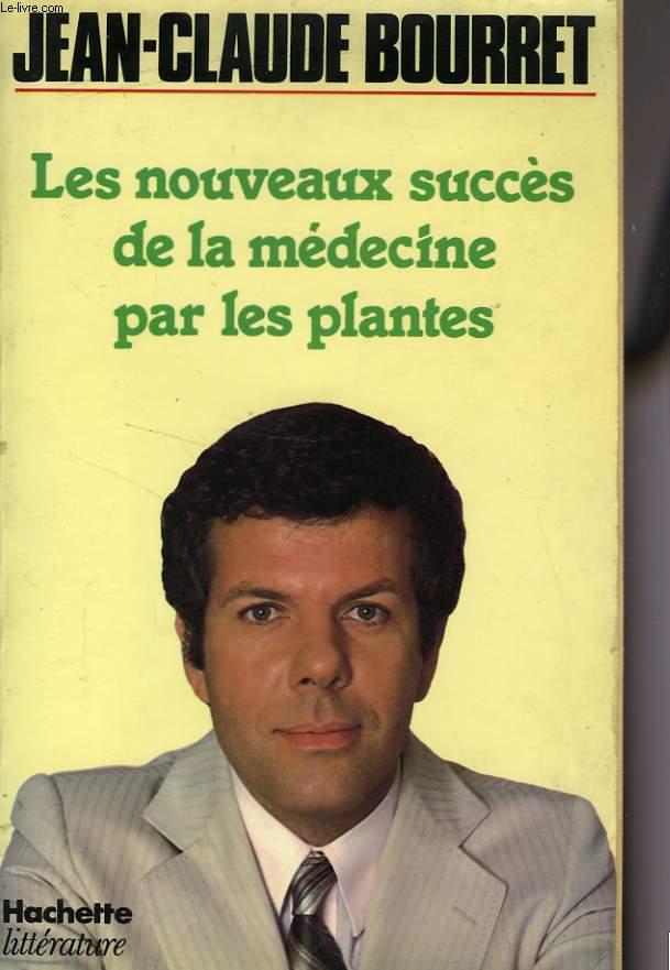 LES NOUVEAUX SUCCES DE LA MEDECINE PAR LES PLANTES